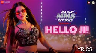 Hello Ji Lyrics - Ragini MMS Returns Season 2, Sunny Leone
