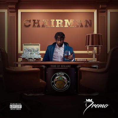 Dremo – Chairman Mp3 Free Download