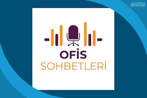 Ofis Sohbetleri Podcast