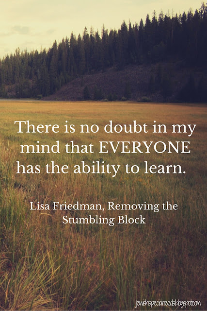 EVERYONE has the ability to learn; Removing the Stumbling Block