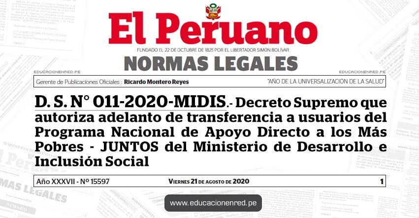 D. S. N° 011-2020-MIDIS.- Decreto Supremo que autoriza adelanto de transferencia a usuarios del Programa Nacional de Apoyo Directo a los Más Pobres - JUNTOS del Ministerio de Desarrollo e Inclusión Social