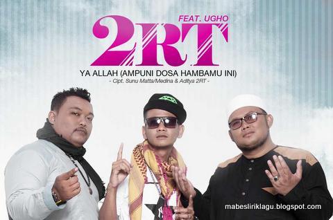2RT feat Ugho - Ya Allah (Ampuni Dosa Hambamu Ini)
