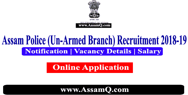 Sub-Inspector(Un-Armed Branch.) Recruitment @Assam Police 2018-19 Know These Things Before Apply!