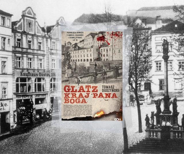 #475. Glatz. Kraj Pana Boga | Tomasz Duszyński