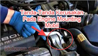 Tanda-Tanda Kerusakan Pada Engine Mounting Mobil