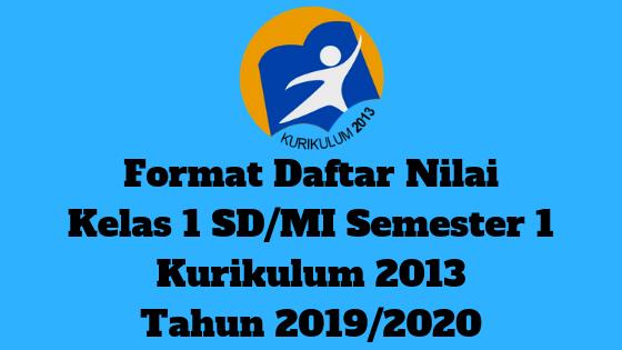 Format Daftar Nilai Kelas 1 SD/MI Semester 1 Kurikulum 2013 Tahun 2019/2020 - Guru Krebet 3