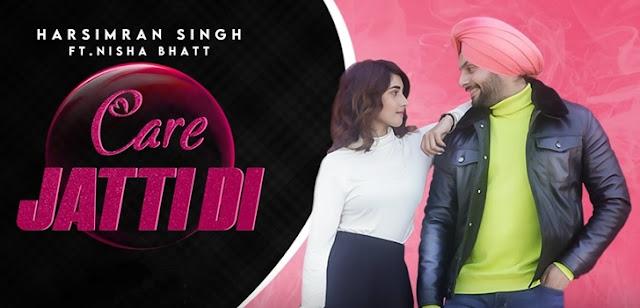 Care Jatti Di Lyrics - Harsimran Singh