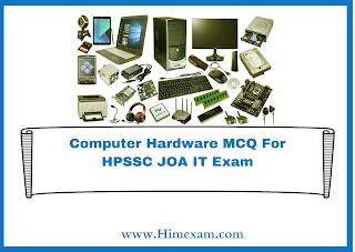 Computer Hardware MCQ For HPSSC JOA IT Exam