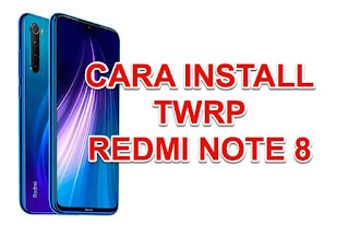cara install twrp redmi note 8