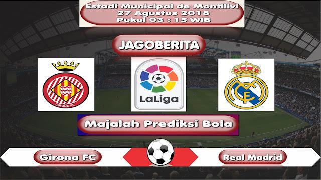 Prediksi Bola Girona vs Real Madrid 27 Agustus 2018
