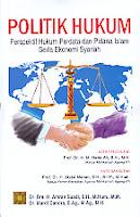 ajibayustore  Judul Buku : Politik Hukum Perspektif Hukum Perdata dan Pidana Islam Serta Ekonomi Syariah