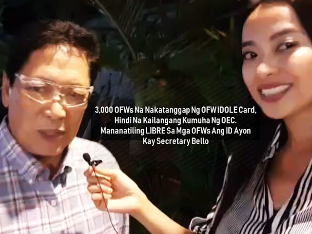 In line with President Rodrigo Duterte's promise to the Overseas Filipino workers (OFW) to abolish the overseas employment certificate (OEC) to make the lives of OFWs easier, eliminating the long queues just to secure a paper which will allow the OFWs to work abroad. The Department of Labor and Employment (DOLE) came up with an idea of issuing the OFW ID or the iDOLE which will serve as the new OEC. DOLE and OWWA were set to proceed with the distribution of the said ID but due to some issues, DOLE Secretary Silvestre Bello III canceled the distribution until further announcement.    Advertisement         Sponsored Links       Recently in an interview with Presidential Communications Operations Office Assistant Secretary Mocha Uson, Bello confirmed that iDOLE will be distributed tentatively on the latter part of August or the middle of September at no cost to the OFWs.  Initially, there are already about 3,000 OFWs who already received their iDOLE. Bello said that those who already got their IDs no longer need to secure OEC.    Bello assured the OFWs that the IDs are absolutely free upon distribution. He also said that the IDs to be distributed will be foolproof and there will be no way that the people who are trying to make money out of it will succeed.  The distribution of the OFW IDs will be under the discretion of OWWA Administrator Hans Leo Cacdac.     A party-list representative earlier hurled corruption accusations against Bello regarding the distribution of the OFW ID saying the secretary is collecting money from the supposed to be free iDOLE card.    Bello denied the allegations and stated that the very reason why he stopped the distribution of the said ID was that he discovered that there are people who want to make money out of it.    This is filed under the category of OWWA, President Rodrigo Duterte, Overseas Filipino workers,  DOLE,  OFW ID,  iDOLE, OEC, Secretary Silvestre Bello III    Read More:  Questions And Answers About UAE Amnesty 2018    What is OWWA's Tulong Puso Program and How OFWs or Organizations Can Avail?     Do You Know That You Can Rate Your Recruitment Agency?    Find Out Which Country Has The Fastest Internet Speed Using This Interactive Map