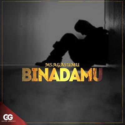 Msaga Sumu - Binadamu Mp3 DOWNLOAD