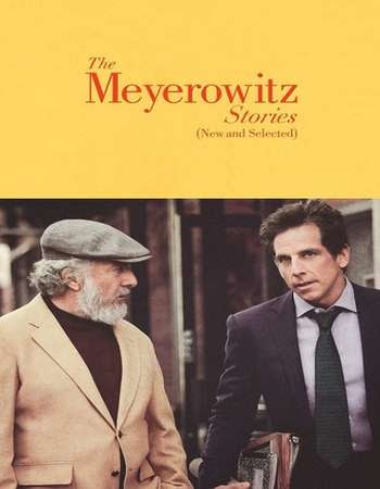 Poster Of Hollywood Film Watch Online The Meyerowitz Stories (New and Selected) 2017 Full Movie Download Free Watch Online 300MB