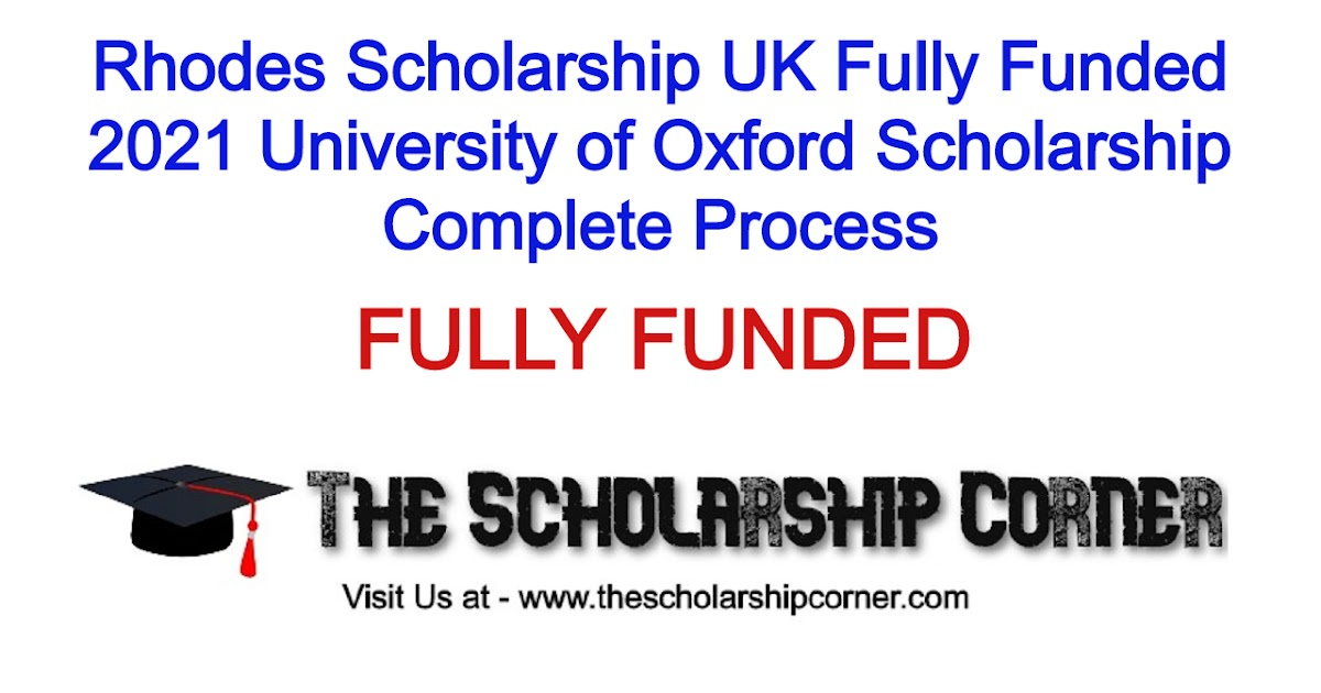 Rhodes Scholarship UK Fully Funded 2021 University of ...