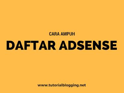 Cara Ampuh Daftar Adsense