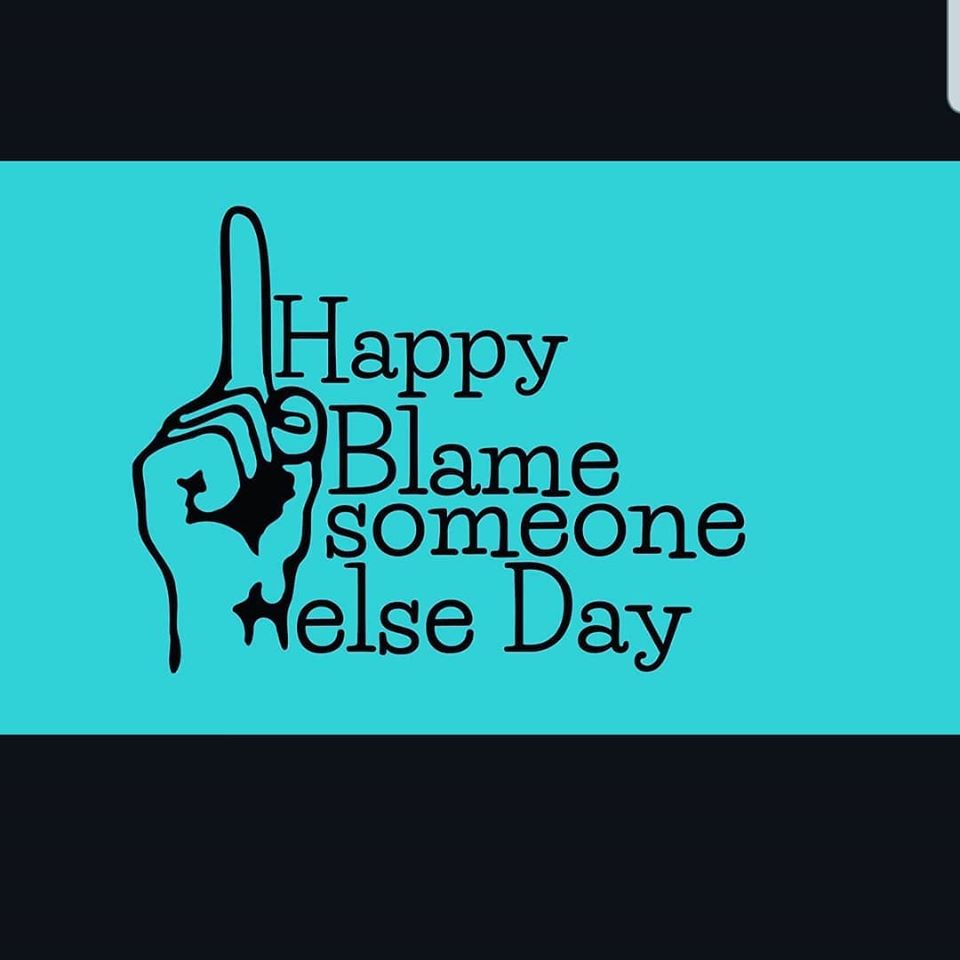 National Blame Someone Else Day