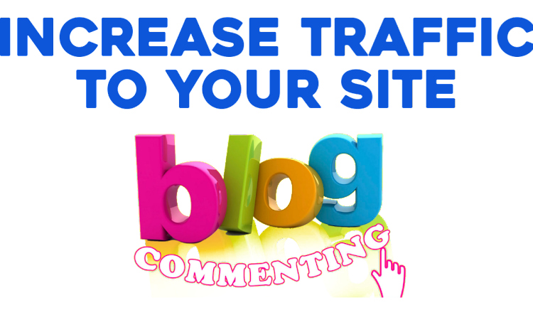 Increase Traffic to your Site - Comment on other's blog