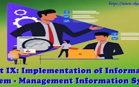 Unit IX: Implementation of Information System - Management Information System
