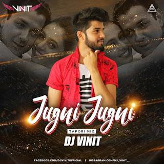 JUGNI JUGNI - TAPORI REMIX - DJ VINIT