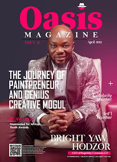 Bright Yaw Hodzor, the celebrity painter Covers Oasis Magazine's April Edition