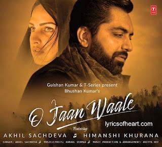 O Jaan Waale Song Lyrics- Akhil Sachedva