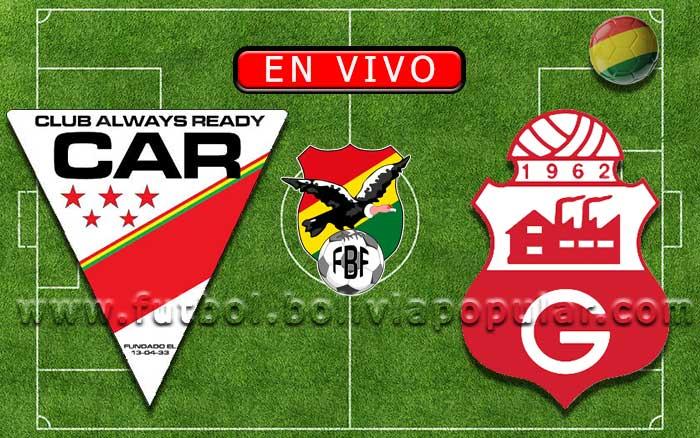 【En Vivo】Always Ready vs. Guabirá - Torneo Apertura 2019