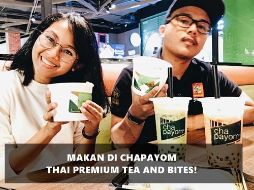 Makan di Chapayom Thai Premium Tea and Bites!