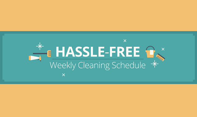 Hassle-Free Weekly Cleaning Schedule