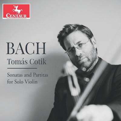 Johann Sebastian Bach Sonatas and Partitas for solo violin; Tomás Cotik; Centaur
