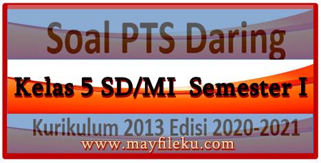 Soal PTS Kelas 5 Semester 1 Tahun Pelajaran 2020-2021