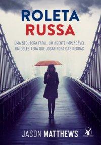 [Resenha] Roleta Russa - Jason Matthews