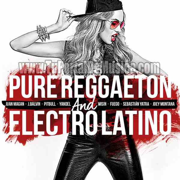 Pure Reggaeton and Electro Latino (2017)