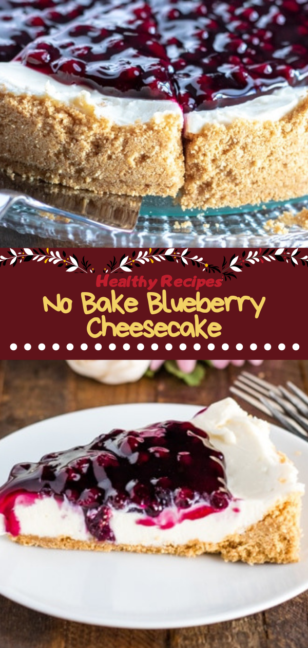 Healthy Recipes | No Bake Blueberry Cheesecake, Healthy Recipes For Weight Loss, Healthy Recipes Easy, Healthy Recipes Dinner, Healthy Recipes Pasta, Healthy Recipes On A Budget, Healthy Recipes Breakfast, Healthy Recipes For Picky Eaters, Healthy Recipes Desserts, Healthy Recipes Clean, Healthy Recipes Snacks, Healthy Recipes Low Carb, Healthy Recipes Meal Prep, Healthy Recipes Vegetarian, Healthy Recipes Lunch, Healthy Recipes For Kids, Healthy Recipes Crock Pot, Healthy Recipes Videos, Healthy Recipes Weightloss, Healthy Recipes Chicken, Healthy Recipes Heart, Healthy Recipes For One, Healthy Recipes For Diabetics, Healthy Recipes Smoothies, Healthy Recipes For Two, Healthy Recipes Simple, Healthy Recipes For Teens, Healthy Recipes Protein, Healthy Recipes Vegan, Healthy Recipes For Family, Healthy Recipes Salad, Healthy Recipes Cheap, Healthy Recipes Shrimp, Healthy Recipes Paleo, Healthy Recipes Delicious, Healthy Recipes Gluten Free, Healthy Recipes Keto, Healthy Recipes Soup, Healthy Recipes Beef, Healthy Recipes Fish, Healthy Recipes Quick, Healthy Recipes For College Students, Healthy Recipes Slow Cooker, Healthy Recipes With Calories, Healthy Recipes For Pregnancy, Healthy Recipes For 2, Healthy Recipes Wraps, Healthy Recipes Yummy, Healthy Recipes Super, Healthy Recipes Best, Healthy Recipes For The Week, Healthy Recipes Casserole, Healthy Recipes Salmon, Healthy Recipes Tasty, Healthy Recipes Avocado,   #healthyrecipes #recipes #food #appetizers #dinner #blueberry #cheesecake #nobake