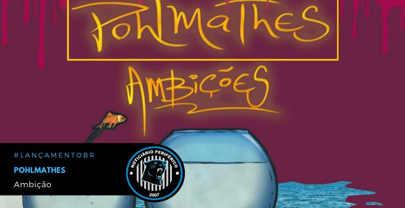 """O rapper Pohlmathes lança o EP """"Ambições"""""""