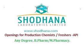 Shodhana Laboratories Limited Recruitment Any Graduate Freshers Candidates For R&D/ Production/ QC Departments