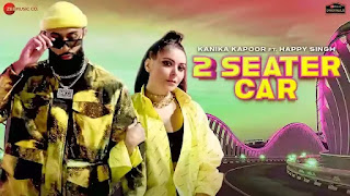 Checkout Kanika Kapoor & Happy singh new song 2 seater lyrics penned by Vicky Sandhu
