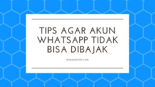 cara agar akun whatsapp tidak bisa dihack dibajak diretas