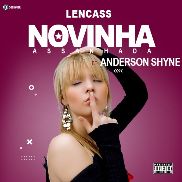 Lencass ft Anderson Shyne - Novinha Assanhada [Download] mp3