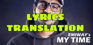 My Time Lyrics in English | With Translation | – Emiway