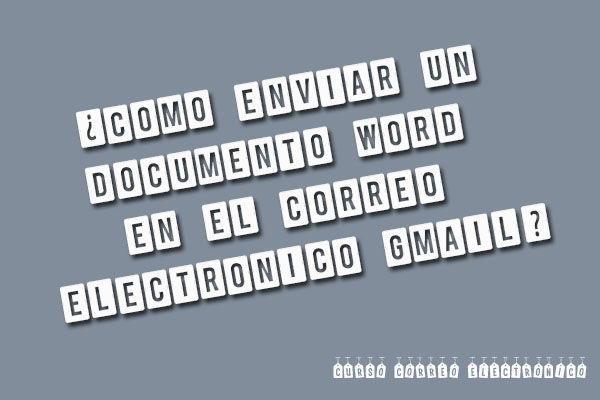 Gmail: ¡Enviar un Documento de Word!