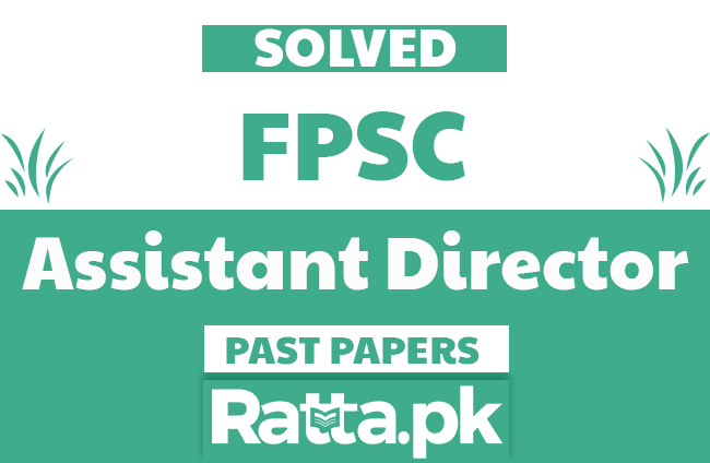 FPSC Assistant Director Past Papers Solved MCQs pdf