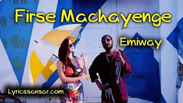 Firse Machayenge Lyrics : Emiway | Hindi Rap Song 2020