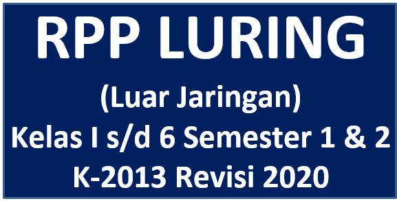 Rpp Luring Luar Jaringan Kelas I S D 6 Semester 1 2 K 2013 Revisi 2020 Mayfile
