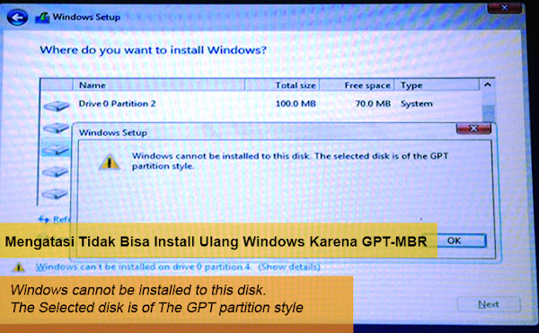 Pesan error: Windows cannot be installed to this disk. The Selected disk is of The GPT partition style.
