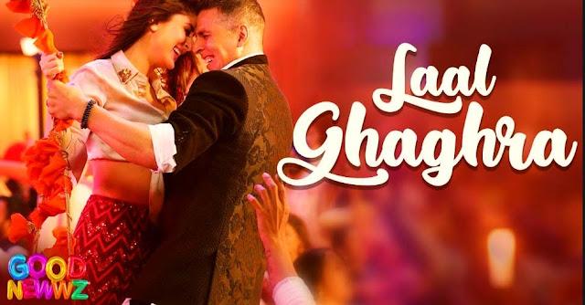 LAAL GHAGHRA LYRICS- GOOD NEWWZ
