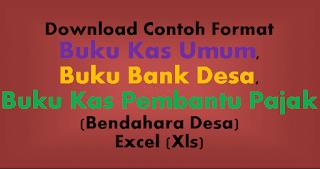 Download Contoh Format Buku Kas Umum, Buku Bank Desa, Buku Kas Pembantu Pajak (Bendahara Desa) Excel (Xls)