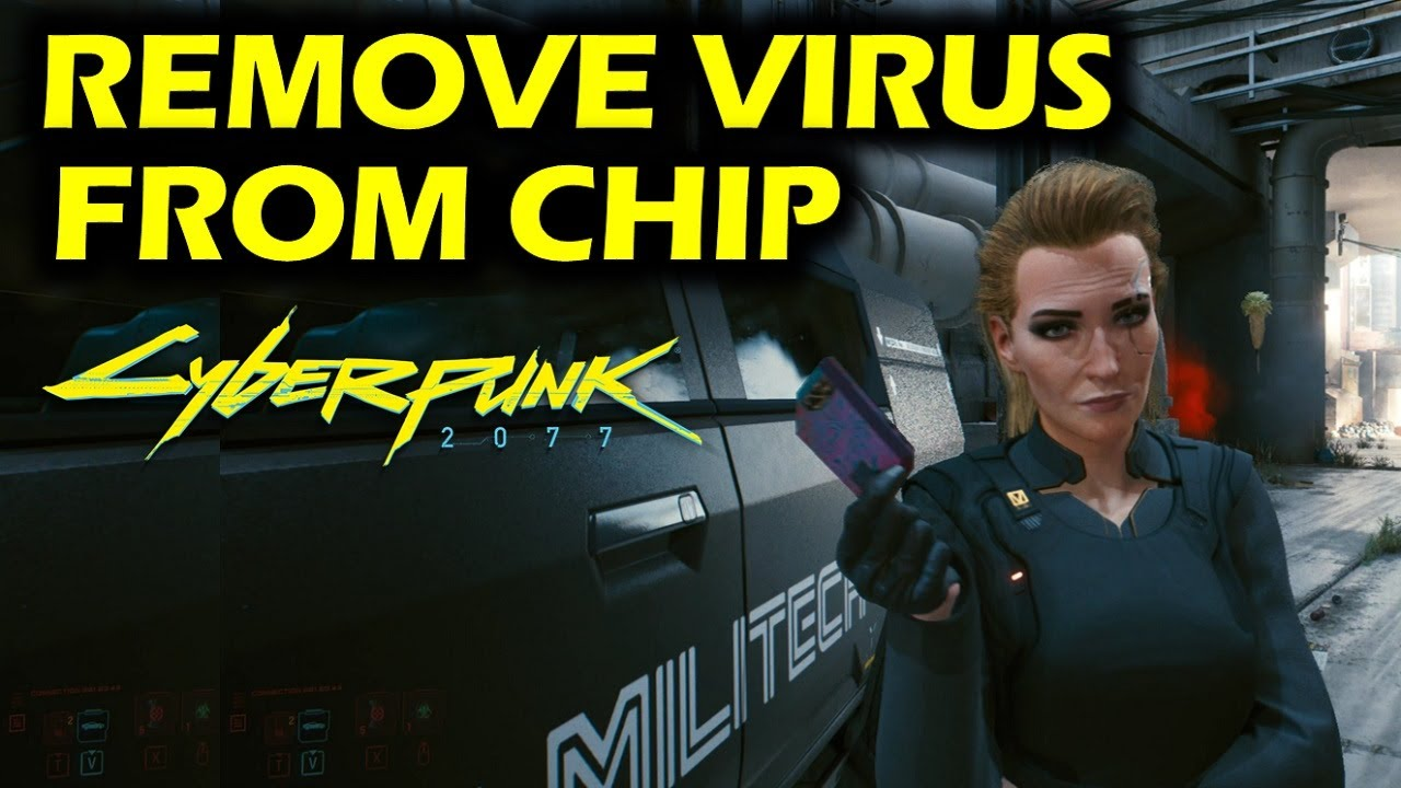 Cyberpunk 2077 guide. How to remove a virus from a chip?