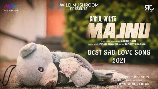 Majnu Lyrics - Rahul Jain | Bewafa Nikli Rani Meri Shayari