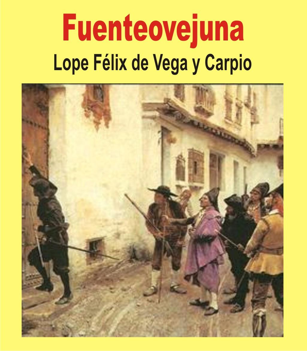 TAREA FACIL: RESUMEN Y ANALISIS obra FUENTE OVEJUNA de Lope Félix de ...